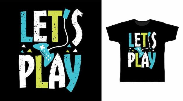 Giochiamo al design della maglietta con la tipografia