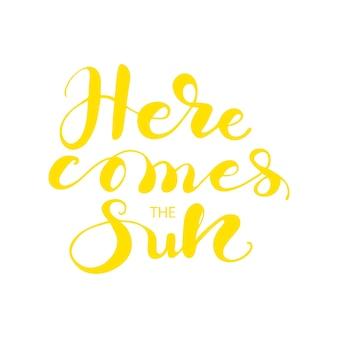 Lettering ecco che arriva il sole. illustrazione vettoriale