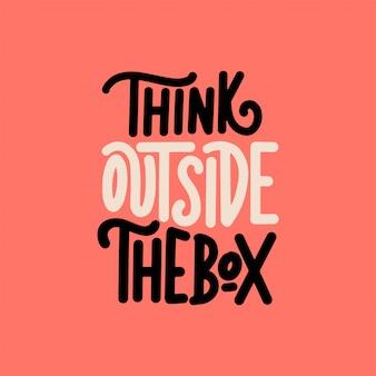 Scrivere citazioni motivazionali, pensare fuori dagli schemi