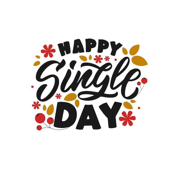 La frase scritta happy singles day il progetto di citazione per i banner di poster di vacanze di design