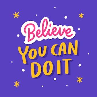 Lettering quote poster motivational credi che puoi farcela