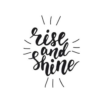 Lettering rise and shine. illustrazione vettoriale