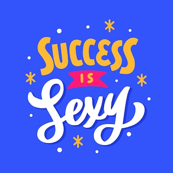 Lettering tipografia citazione poster ispirazione motivazione il successo è sexy