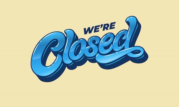 Lettering siamo chiusi per la progettazione di un cartello sulla porta di un negozio, caffetteria, bar o ristorante. tipografia in stile vintage.