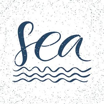 Iscrizione con segno mare. manifesto di tipografia disegnato a mano. per biglietti di auguri, poster, stampe o decorazioni per la casa. lettere vettoriali