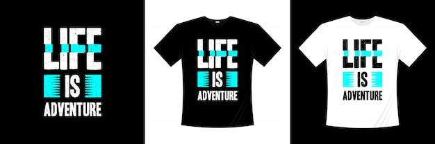 La vita è un'avventura tipografica t-shirt design