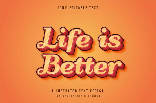 La vita è migliore, stile del motivo in rilievo con effetto di testo modificabile 3d