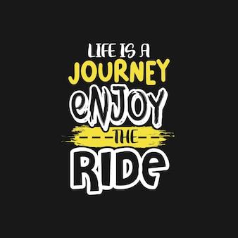 La vita è un viaggio, goditi l'ispirazione del viaggio e il design delle lettere tipografiche con citazioni motivazionali