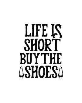 La vita è breve, acquista le scarpe sul poster di tipografia disegnato a mano