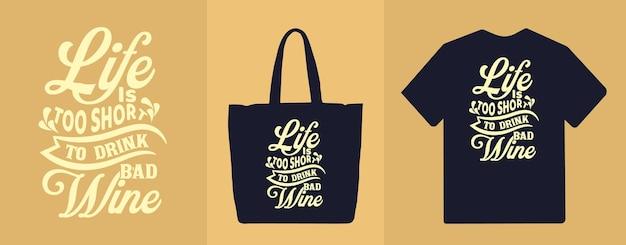 La vita è troppo breve per bere citazioni tipografiche di vino scadenti