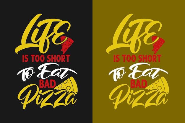 La vita è troppo breve per mangiare una cattiva pizza tipografia deliziosa pizza citazioni design