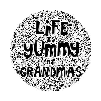 La vita è deliziosa alla frase della nonna. iscrizione disegnata a mano con scarabocchi. elemento di design isolato.