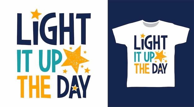 Illumina i disegni della maglietta tipografica del giorno