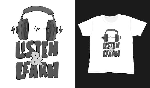 Ascolta e impara. citare la scritta tipografica per il design della maglietta. lettere disegnate a mano