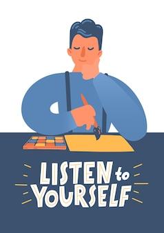 Ascolta te stesso. uomo che pensa a cosa disegnare sulla carta.