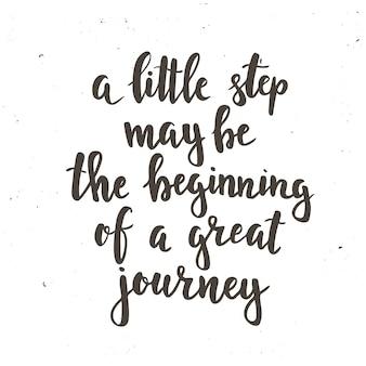Un piccolo passo può essere l'inizio di un grande viaggio. poster di tipografia disegnati a mano. t-shirt con lettere a mano design calligrafico. tipografia vettoriale ispiratrice