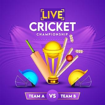 Poster del campionato di cricket dal vivo con coppa trofeo d'oro, mazza realistica, palla, wicket e caschi della squadra partecipante a e b su sfondo viola dello stadio.