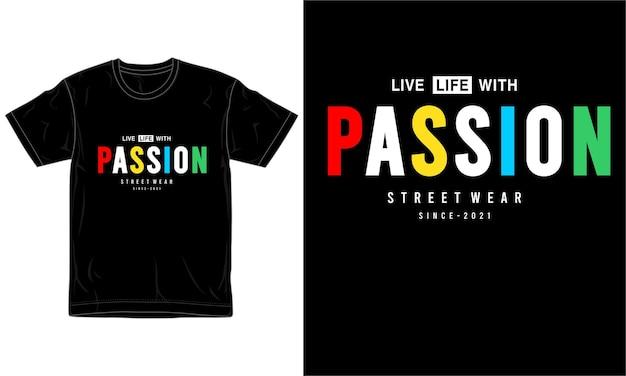 Vivere la vita con passione tipografia per il design della maglietta stampata