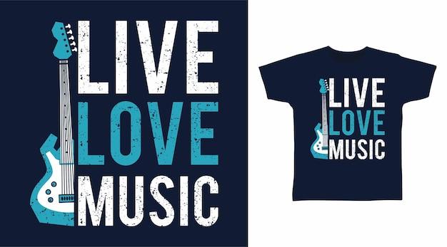 Concetto di design della maglietta di tipografia di musica dal vivo d'amore