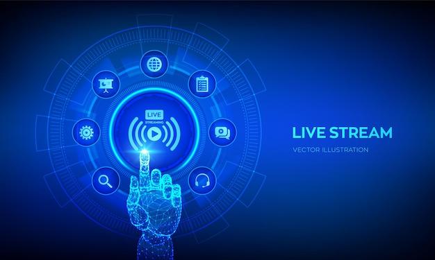 Concetto di live streaming su schermo virtuale webinar traduzione online conferenza internet seminario basato sul web concetto di apprendimento o formazione a distanza mano robotica che tocca l'interfaccia digitale