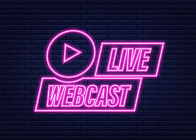 Pulsante webcast in diretta, icona, emblema. icona al neon. illustrazione di riserva di vettore.