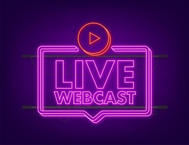Pulsante al neon webcast in diretta, icona, emblema, etichetta. illustrazione di riserva di vettore