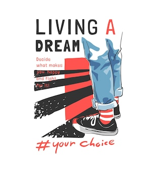 Vivere uno slogan da sogno con gambe in blue jeans e illustrazione di scarpe da ginnastica