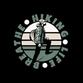 Logo design escursionismo vita respirare con escursionismo uomo intensificando illustrazione vintage in avanti