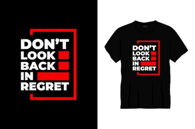 Non guardare indietro nel design della t-shirt tipografica di rimpianto