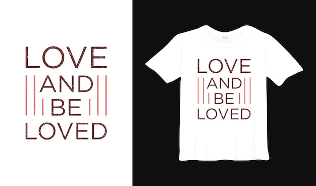 Ama ed essere amato t shirt design elegante citazioni romantiche abbigliamento tipografia