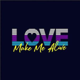 L'amore mi rende vivo - tipografia