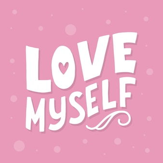 Love myself lettering quote