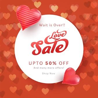 Love sale poster design con offerta di sconto del 50% e illustrazione di cuori lucidi.