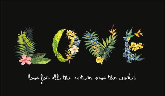 Lo slogan d'amore formato con fiori e foglie esotici