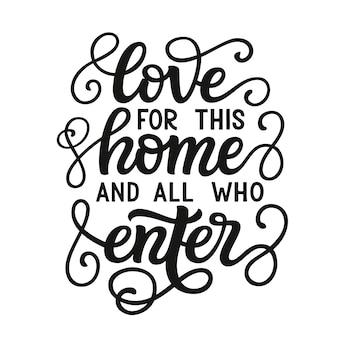 Amore per questa casa e tutti quelli che entrano, lettering