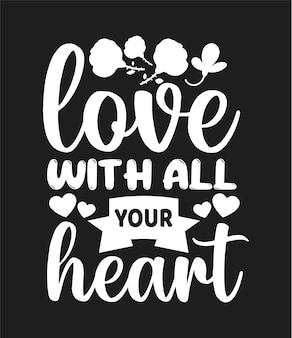 Ama con tutto il tuo cuore citazioni tipografiche per la festa della mamma tshirt e merchandising