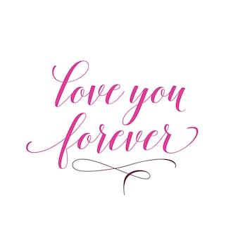Ti amo per sempre lettering calligrafico