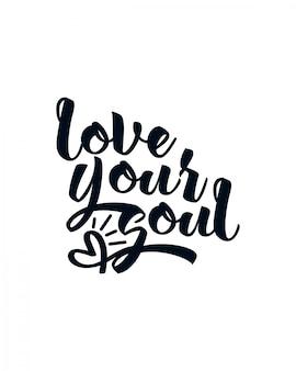 Ama la tua anima. lettering tipografico disegnato a mano.