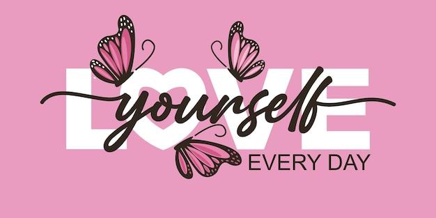 Ama te stesso ogni giorno testo e farfalle rosa illustrazione vettoriale design per grafica di moda