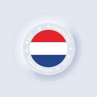 Prodotto in olanda. paesi bassi realizzati. emblema olandese, etichetta, segno, pulsante, distintivo in stile 3d. bandiera dei paesi bassi. vettore. icone semplici con bandiere. ui neumorphic ux. neumorfismo