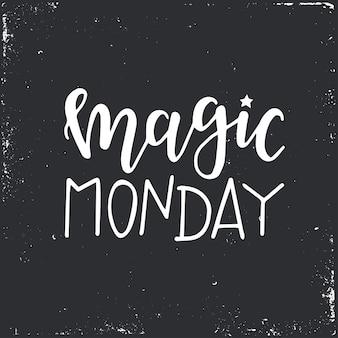 Manifesto o carte di tipografia disegnati a mano di lunedì magico. frase scritta concettuale. disegno calligrafico con lettere a mano.