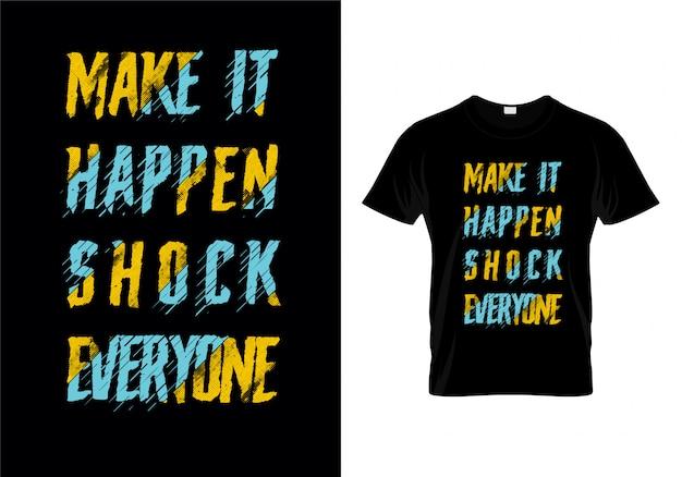 Make it happen shock everyone typography t shirt design vettoriale