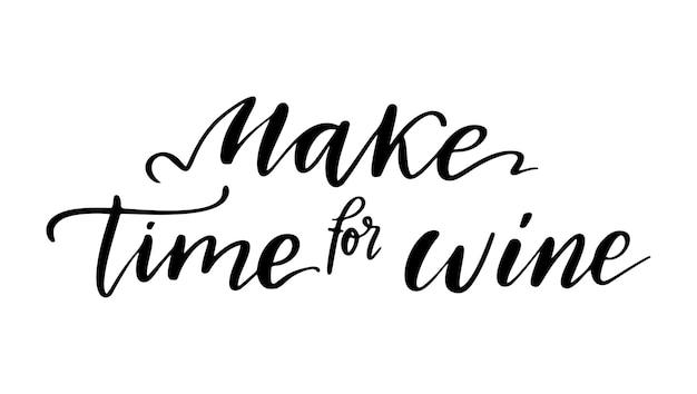 Trova il tempo per il vino - preventivo vettoriale. detto positivo e divertente per poster in caffetteria e bar, design di t-shirt. lettering grafico del vino in stile calligrafia a inchiostro. illustrazione vettoriale isolato su sfondo bianco.