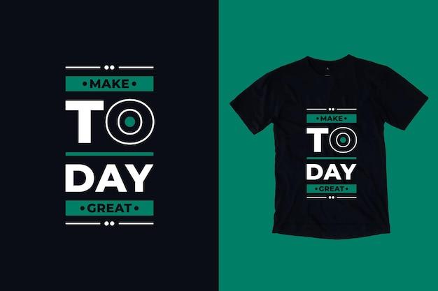 Rendi oggi fantastico il design della maglietta con citazioni ispiratrici di lettere geometriche moderne
