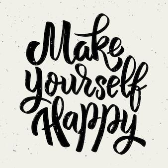 Renditi felice. frase scritta disegnata a mano su sfondo chiaro.