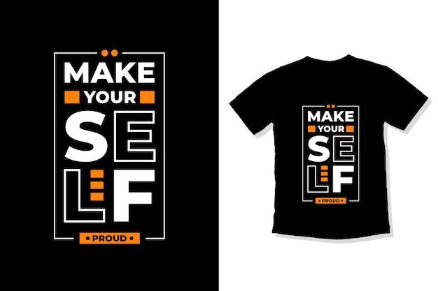 Renditi orgoglioso del design della maglietta con citazioni ispiratrici moderne