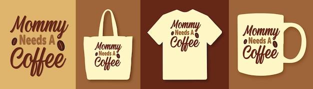 La mamma ha bisogno di un caffè citazioni di tipografia