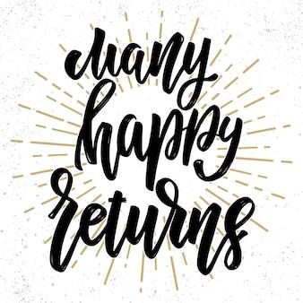Molti felici ritorni. frase scritta disegnata a mano.