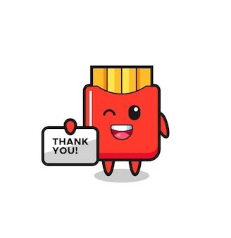 La mascotte delle patatine fritte con in mano uno striscione che dice grazie, design in stile carino per maglietta, adesivo, elemento logo
