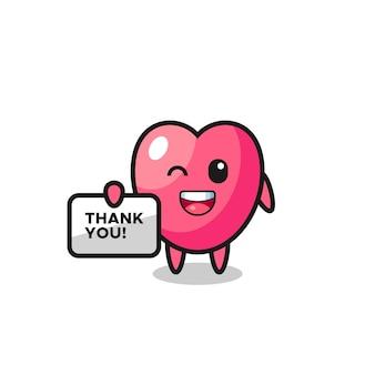 La mascotte del simbolo del cuore con in mano uno striscione che dice grazie, un design in stile carino per maglietta, adesivo, elemento logo